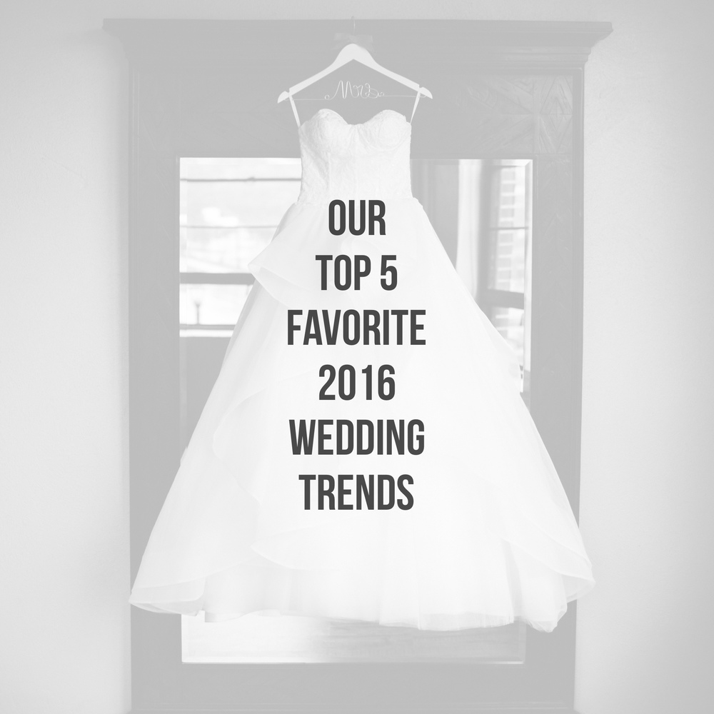 Our Top 5 Favorite 2016 Wedding Trends by Revival Photography www.revivalphotography.com