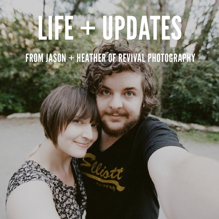Life+++Updates+from+Jason+++Heather+of+Revival+Photography+www.revivalphotography 2.jpeg