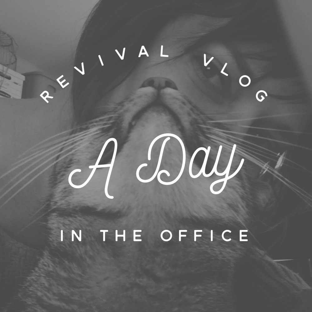 Revival Vlog: A Day in the Office