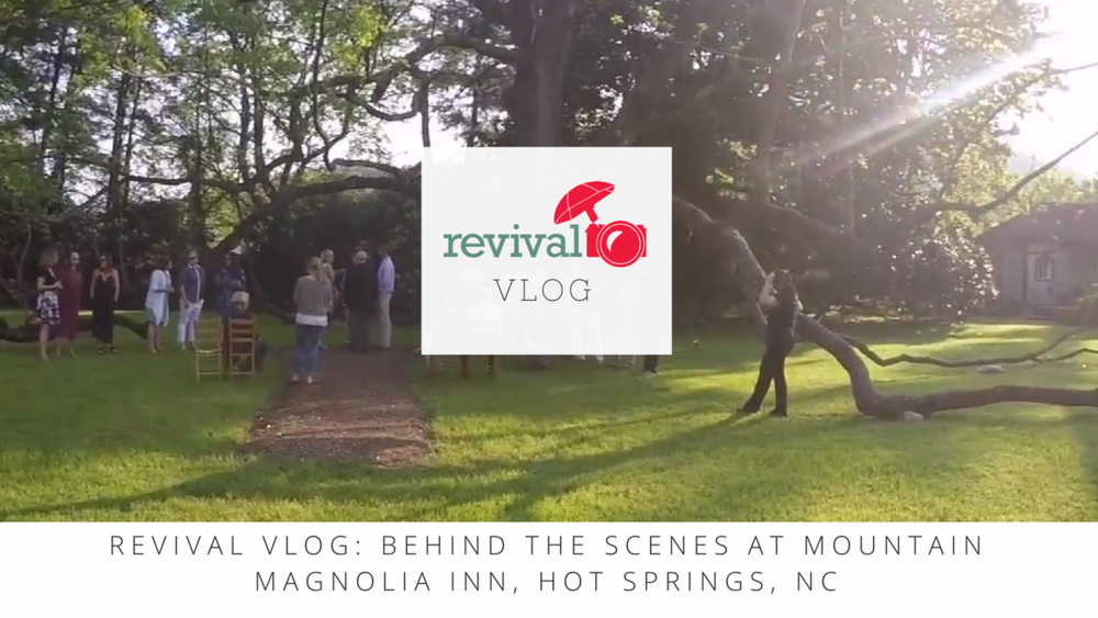 Revival Vlog: Behind the Scenes at Mountain Magnolia Inn, Hot Springs, NC www.revivalphotography.com