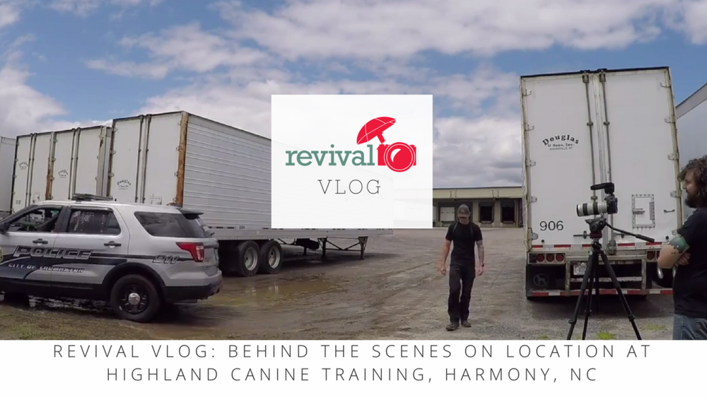Revival Vlog: Behind the Scenes on Location at Highland Canine Training, Harmony, NC