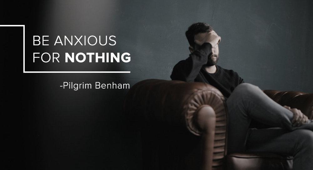 Pilgrim-Benham_anxious-for-nothing.jpg