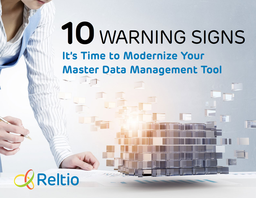 Reltio 10 warning signs its time to replace your MDM tool
