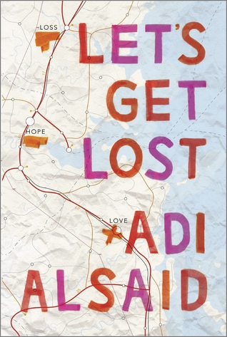 September 2015 - A copy of Let's Get Lost signed by Adi Alsaid!