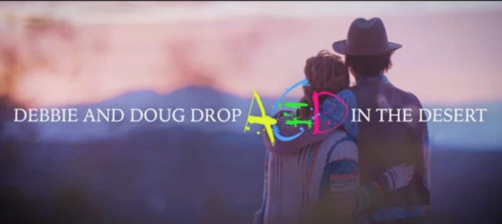 DOUG AND DEBBIE DROP ACID IN THE DESERT - SHORT2018