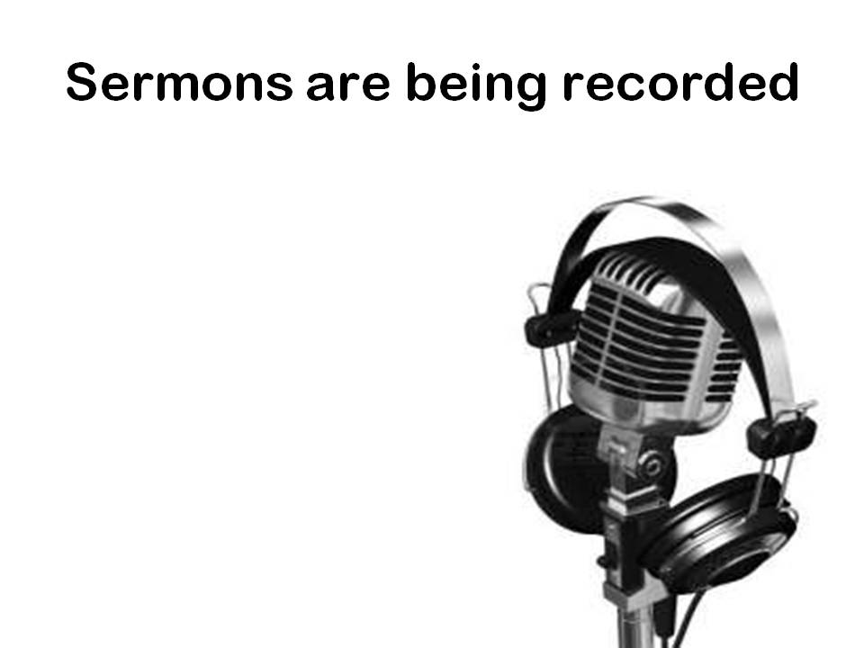 Sermons are being recorded.jpg