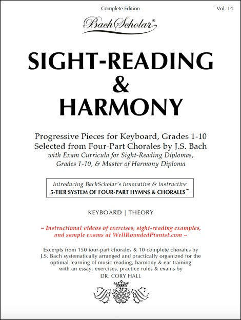 "VOLUME 14:       Sight-Reading & Harmony (Complete Edition).     Incorporates Bach's four-part chorales into a highly effective system of gradually increasing complexities, trademarked as the ""5-Tier System of Four-Part Hymns & Chorales."" This 219-page book is ideal for the piano teaching studio as well as college and university keyboard/theory curricula."