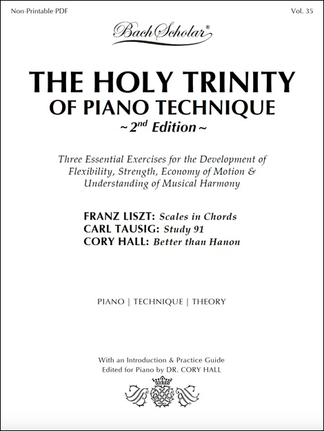 The Holy Trinity of Piano Technique, 2nd Edition (ed  Hall)
