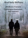 Handbook of Geriatric Psychological Assessment and Treatment, Second Edition   To read more,   Click Here