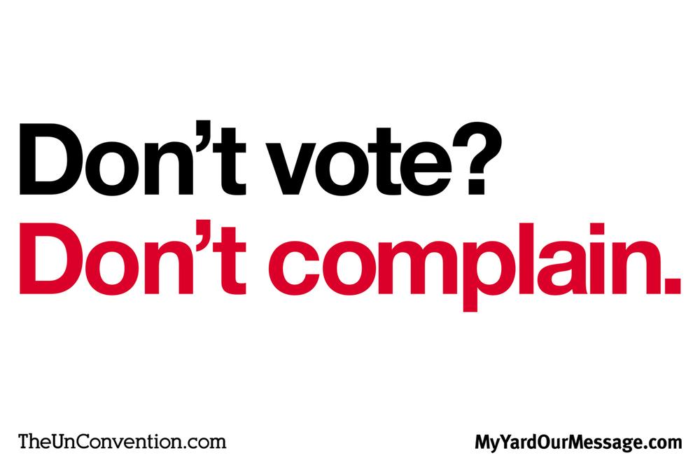 Don't vote? Don't complain.