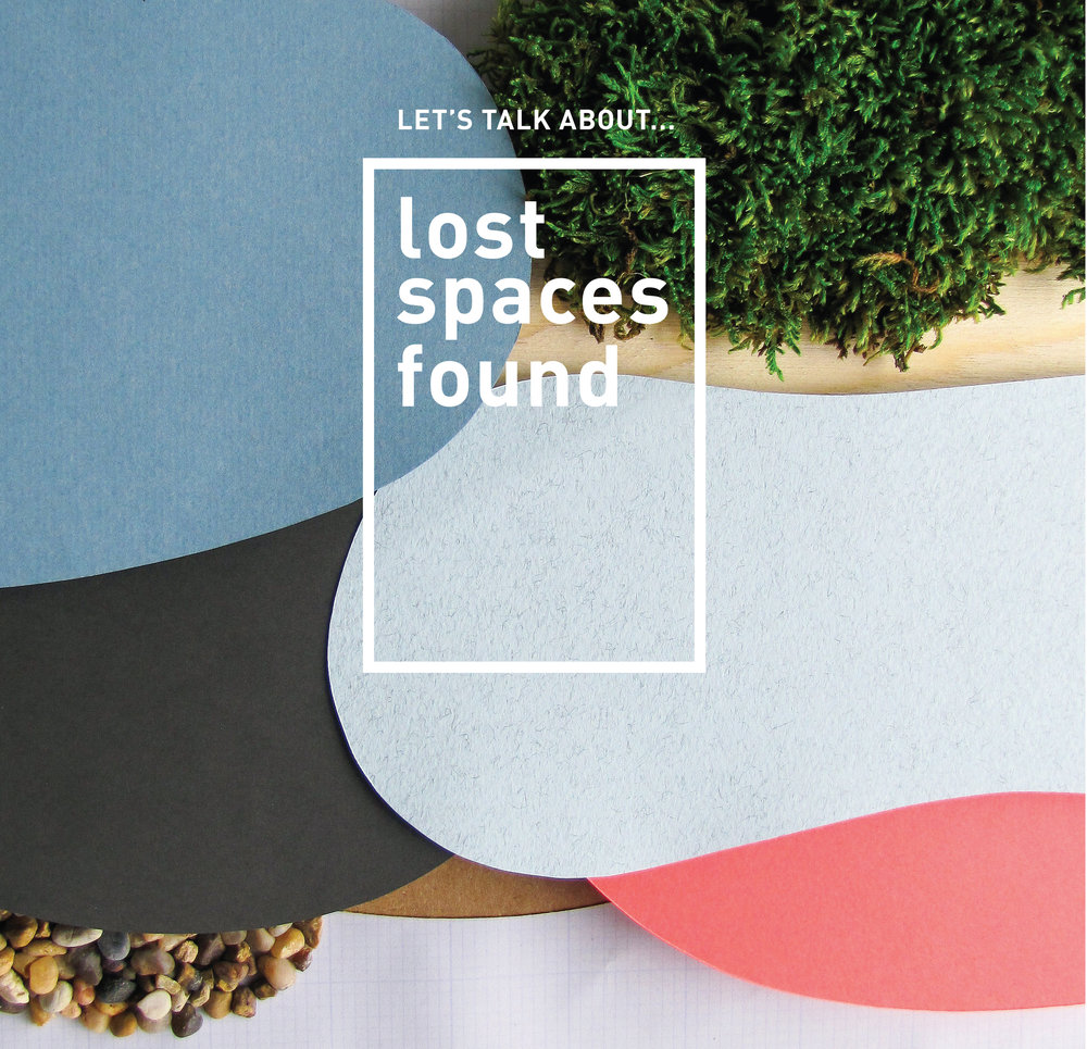 Let's talk about...lost spaces found  (poster: Kyle Chow)