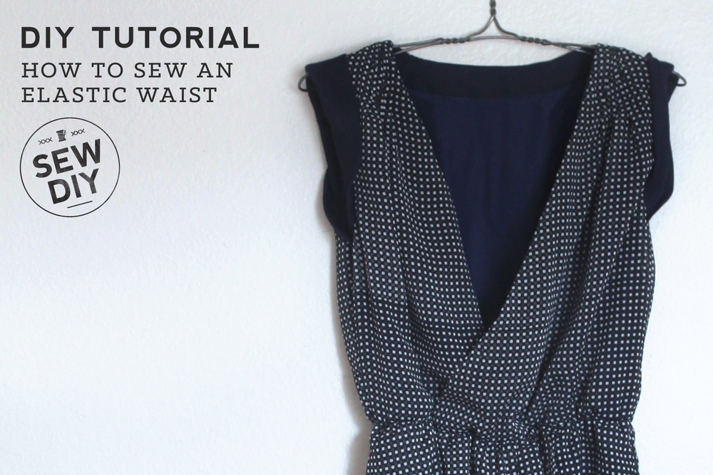 How to Sew an Elastic Waist — Sew DIY