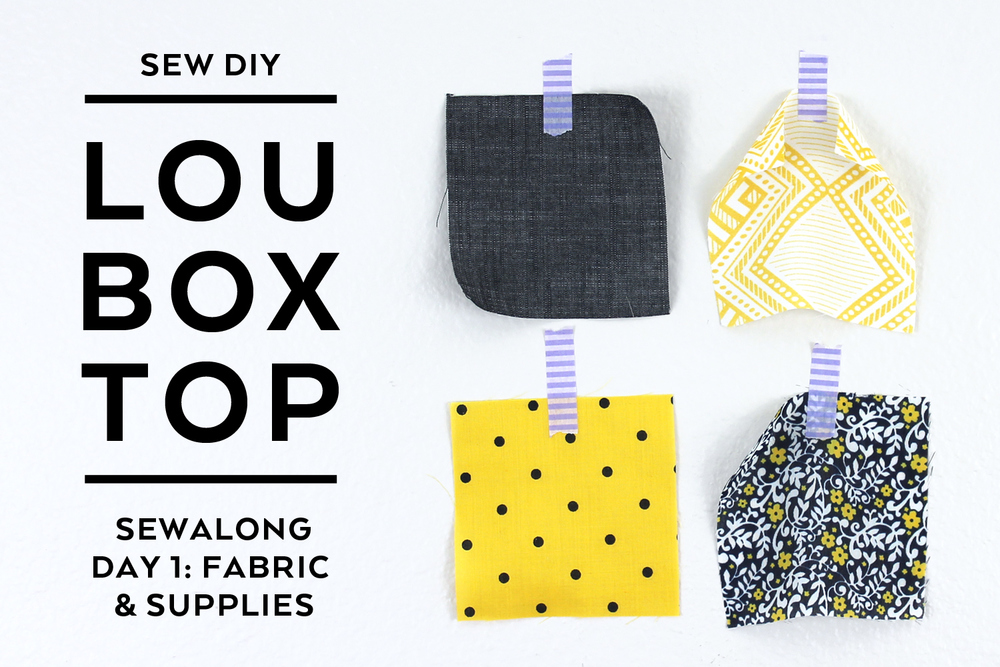 Sew DIY – Lou Box Top Sewalong Day 1 Fabric & Supplies