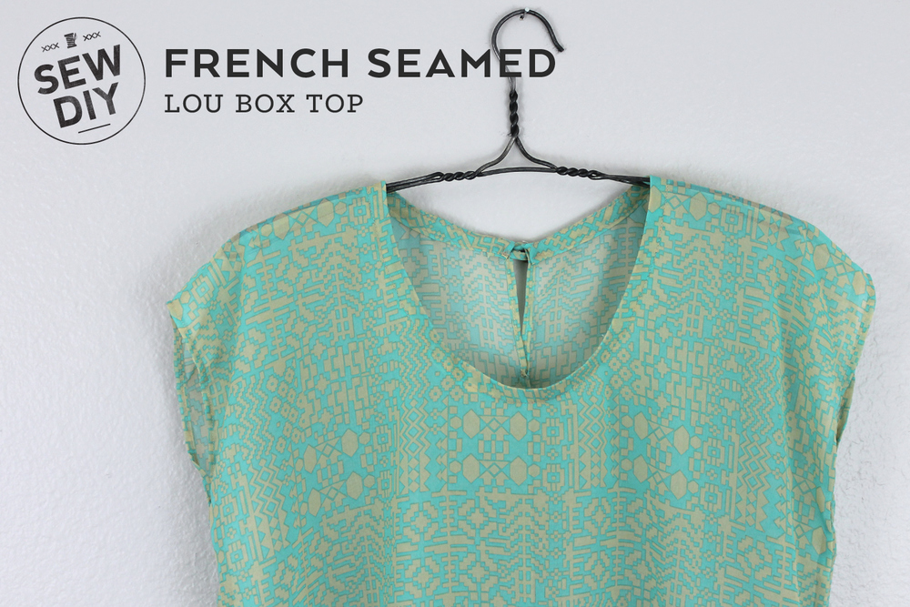 French Seams for the Lou Box Top – Sew DIY