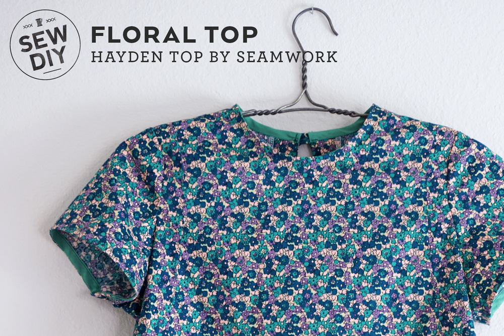 DIY Floral Hayden Top | Sew DIY
