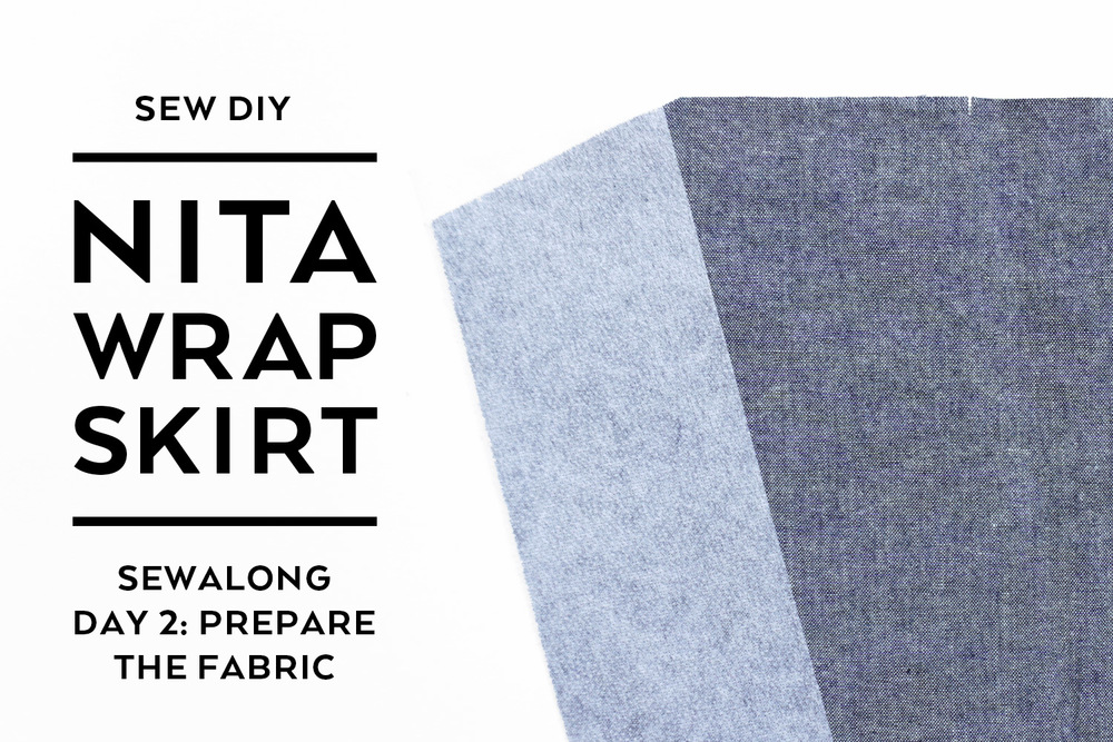 Nita Wrap Skirt Sewalong Day 2: Prepare the Fabric | Sew DIY
