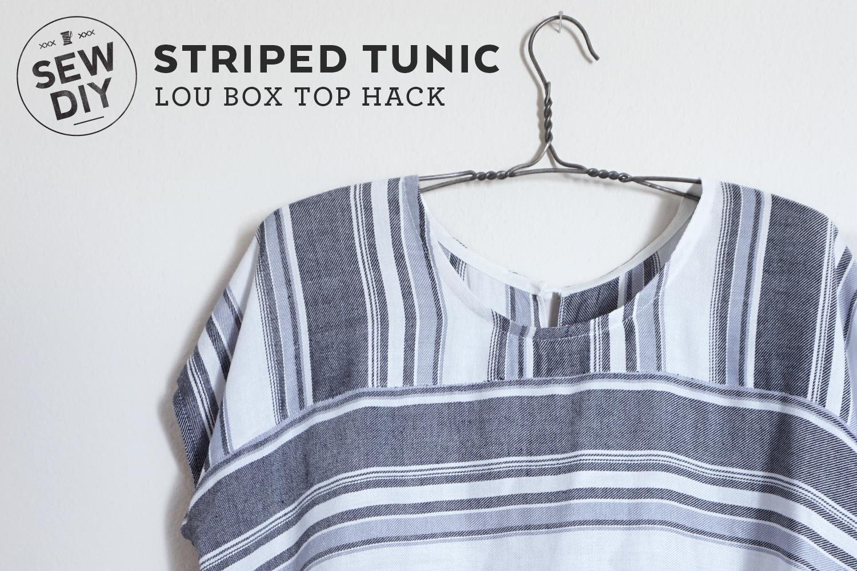 DIY Striped Lou Box Top Tunic Hack — Sew DIY