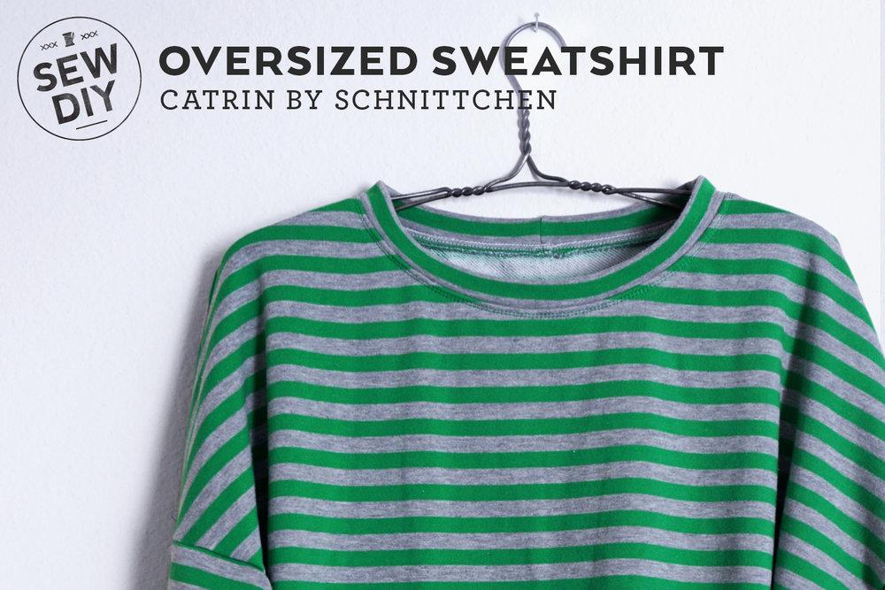 DIY Oversized Sweatshirt – Catrin by Schnittchen — Sew DIY