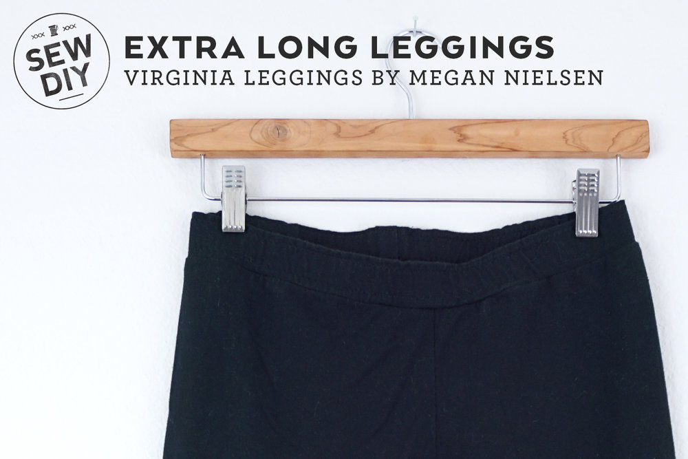 DIY Extra Long Leggings | A review of the Virginia Leggings pattern by Megan Nielsen | Sew DIY