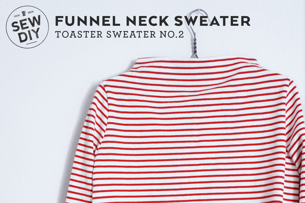 DIY Funnel Neck Sweater   Toaster Sweater pattern review Sew DIY Bloglovin