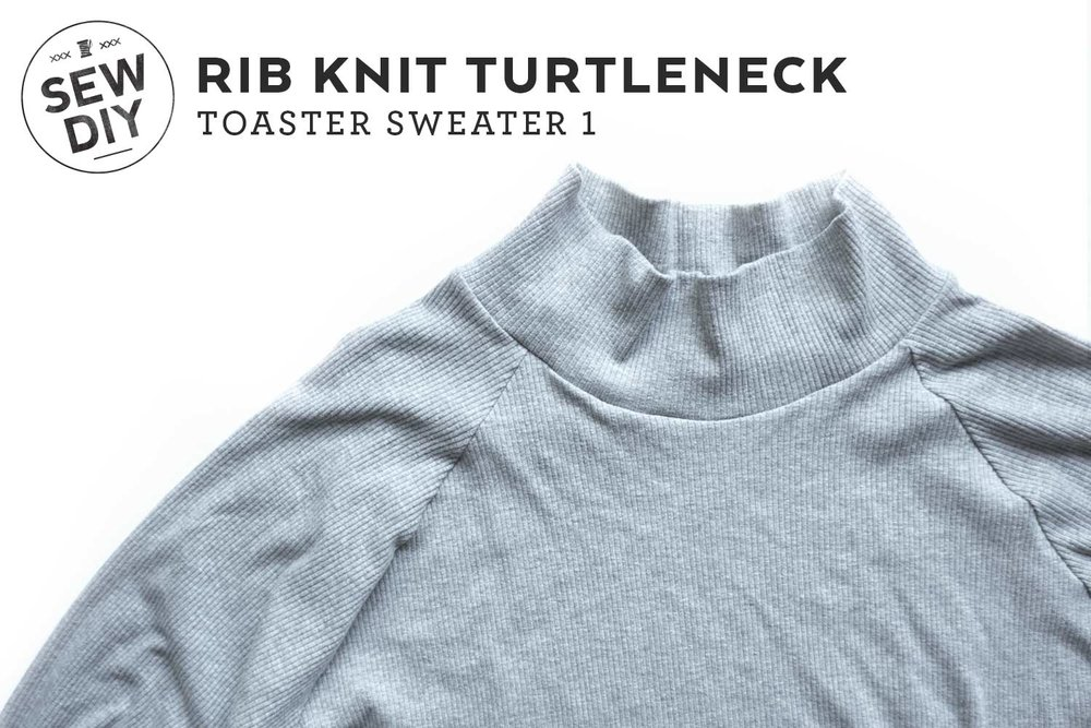 DIY Rib Knit Turtleneck. A review of the Toaster Sweater 1 sewing ...