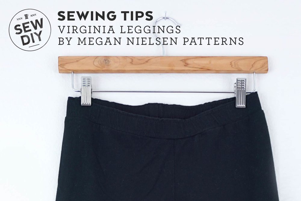 Tips for sewing the Virginia Leggings pattern by Megan Nielsen | Sew DIY