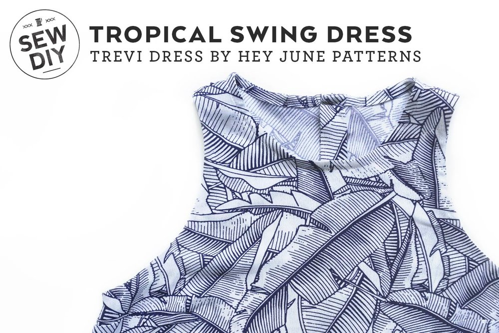 DIY Tropical Swing Dress – Review of the Trevi Dress pattern by Hey June Patterns | Sew DIY