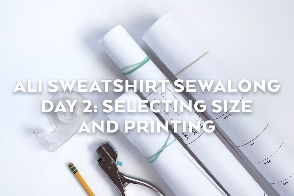 Ali Sweatshirt Sewalong Day 2 - Selecting Your Size and Printing | Sew DIY