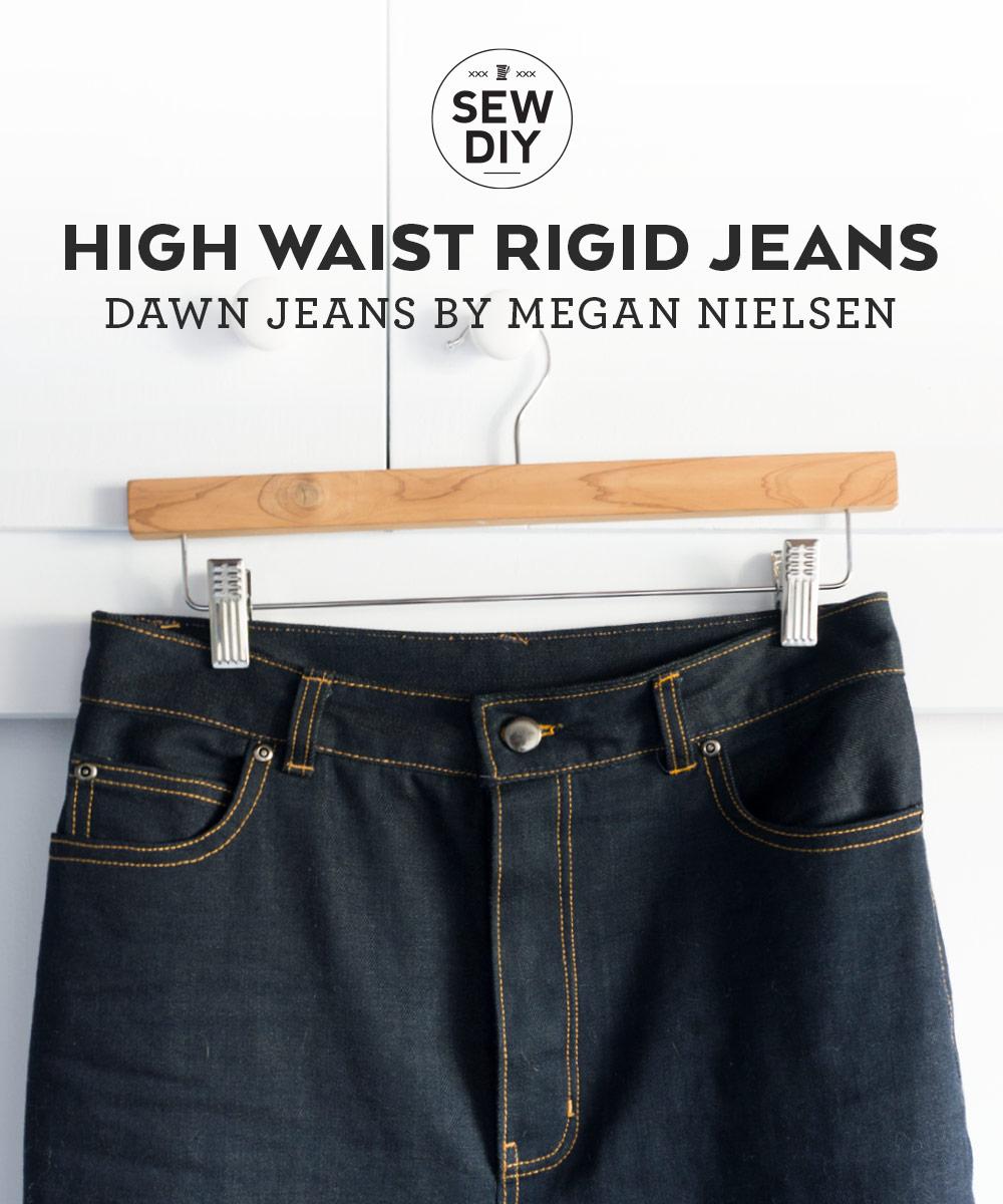 DIY High Rise Rigid Jeans Megan Nielsen Dawn Jeans