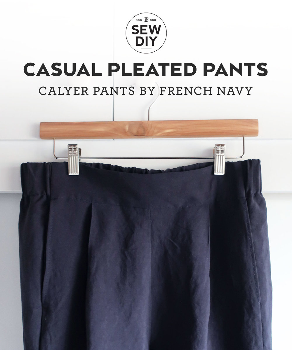 DIY Pleated Pants – Review of the Calyer Pants pattern by French Navy Now | Sew DIY