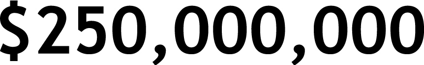 $250,000,000