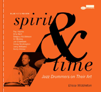 Spirit & Time - Elissa recently published a zine, Spirit and Time: Jazz Drummers on Their Art, as a part of the Blue Note Review, Blue Note Records subscription-only box set, whose magazine, Out of the Blue, Elissa edits.