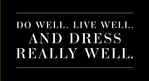 Dress well quote.
