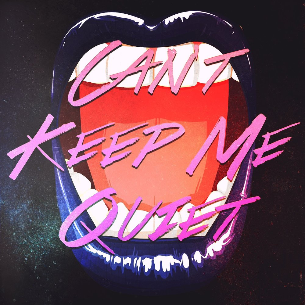 CANT KEEP ME QUIET_ART.jpg