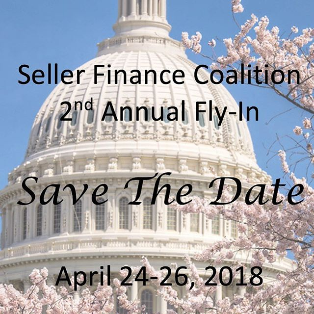 Mark your calendars! The 2nd Annual SFC Fly-In will be April 24-26, 2018! We hope to see you on the Hill #1360 #SellerFinanceEnhancementAct #SellerFinancing
