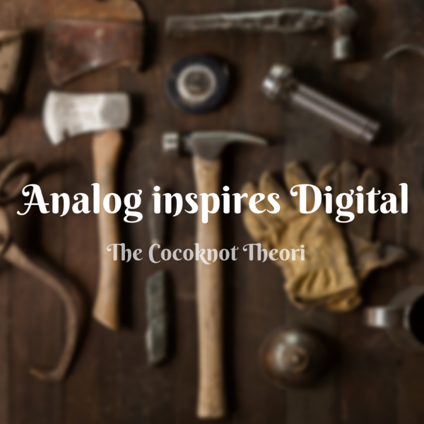 analog inspire digital creativity the cocoknot theori
