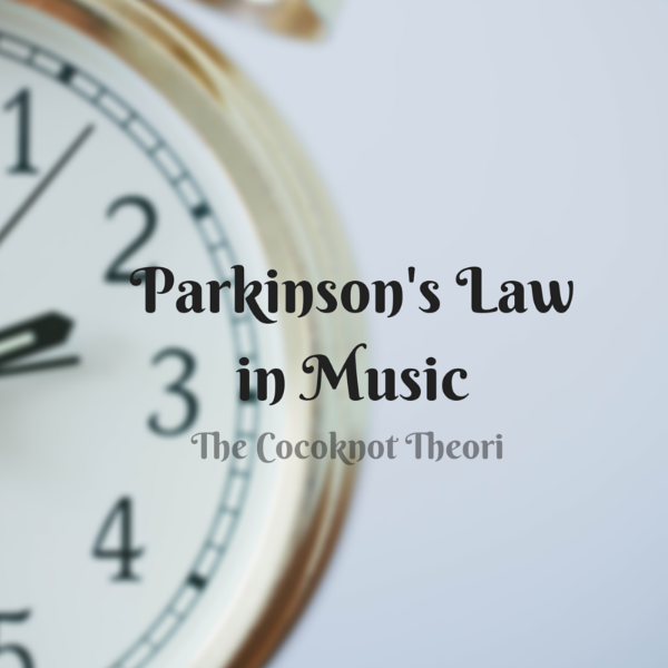 parkinson's law music the cocoknot theori