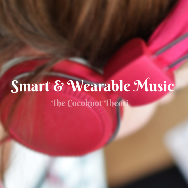 smart wearable music the cocoknot theori