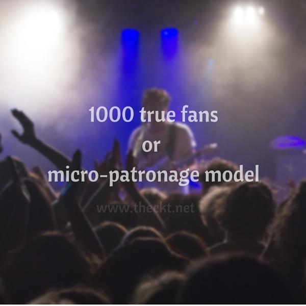 1000 true fans or micro patronage model the cocoknot theori