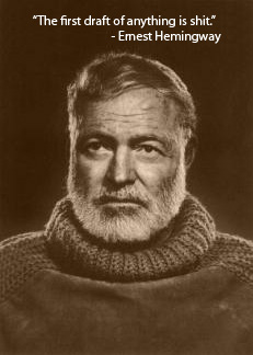 Hemingway, a patron saint for writers, will scare you straight.