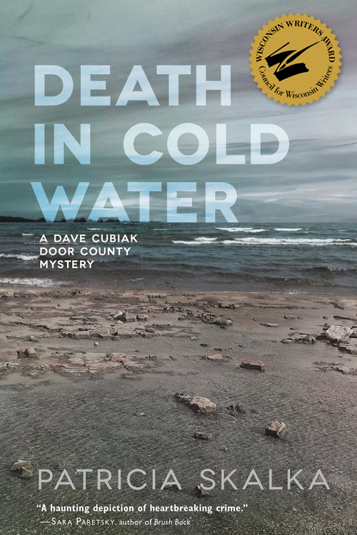 Death in Cold Water, winner of the 2017 Edna Ferber Fiction Book Award, presented by the Council for Wisconsin Writers.
