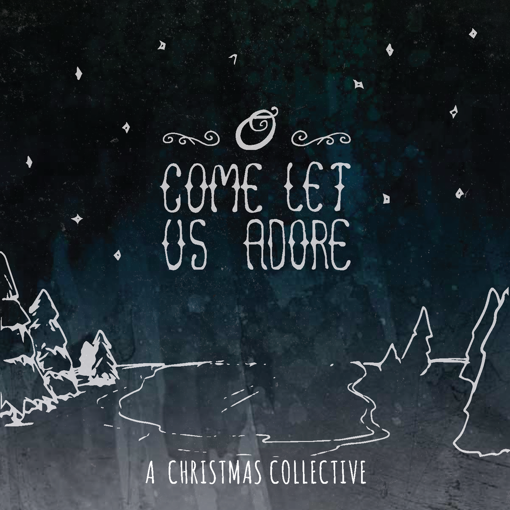 O Come Let Us Adore Album Art for A Christmas Collective