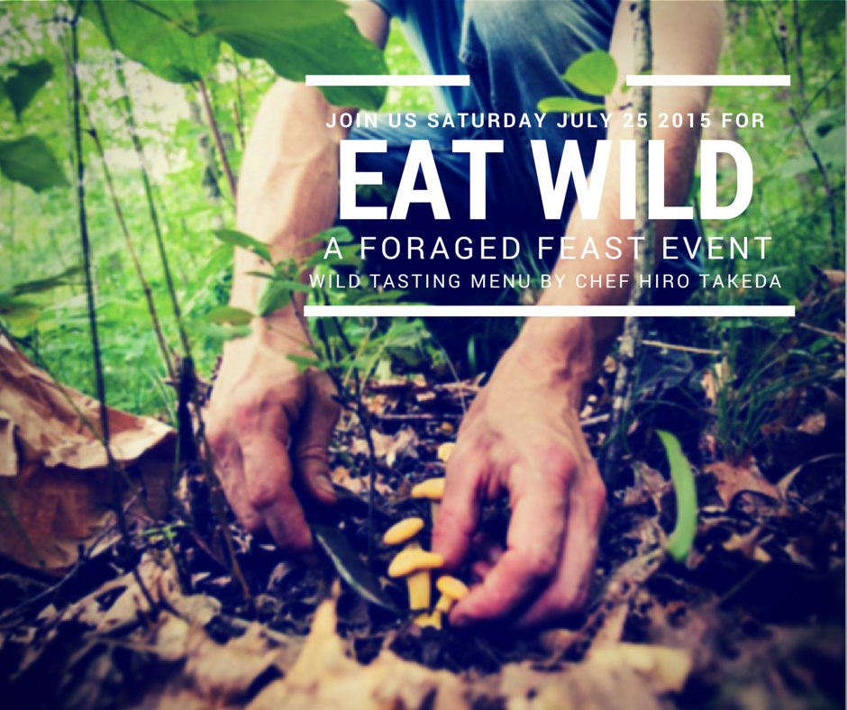 Eat Wild Foraged Feast Event Forager Foundation Hiro Takeda July 25 2015