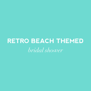 retro beach themed bridal shower ideas on Showerbelle