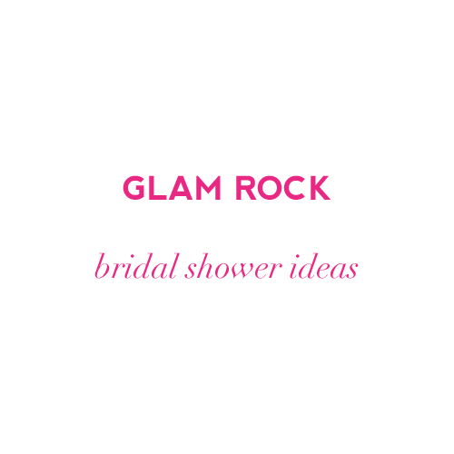 glam rock bridal shower ideas