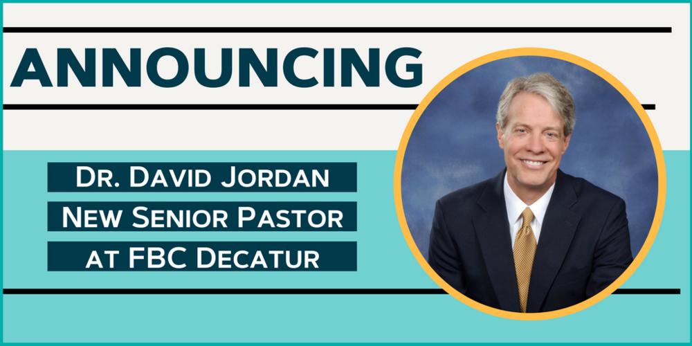 Dr. David Jordan New Senior Pastor at FBCD