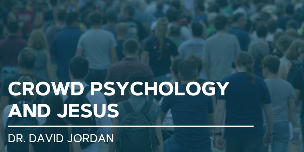 first-baptist-church-decatur-sermons-david-jordan-crowd-psychology-jesus