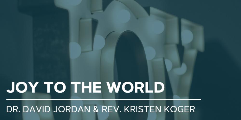 first-baptist-church-decatur-sermons-joy-to-the-world-kristen-koger-david-jordan.png
