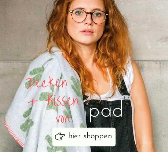 ...das ist pad: - - Kissen, Decken und Wohnaccessoires- Klasse statt Masse zu fairen Arbeitsbedinugnen- Leidenschaft für opulente Farben, moderne Designs, herrliche Stoffe und entspannten Lifestyle