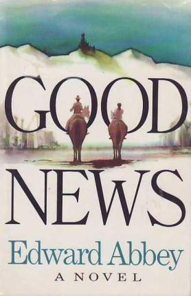 Good_News_(Edward_Abbey_novel_-_cover_art).jpg